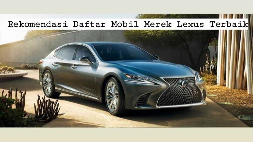 Rekomendasi Daftar Mobil Merek Lexus Terbaik