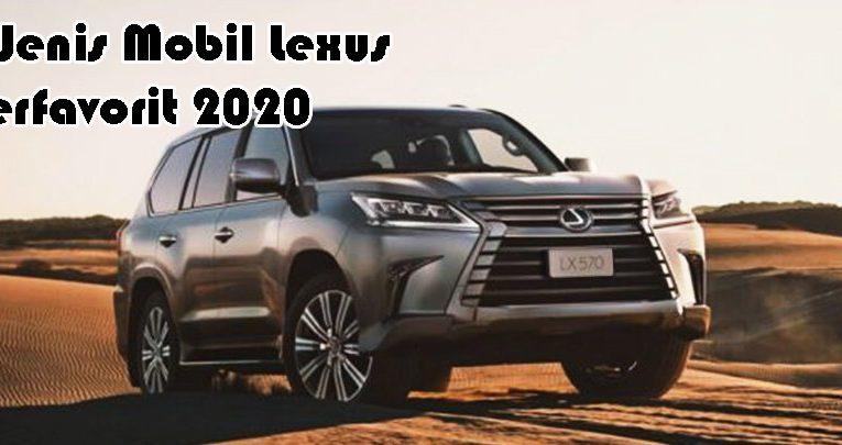 5 Jenis Mobil Lexus Terfavorit 2020