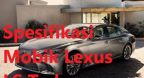 Spesifikasi Mobik Lexus LS Terbaru