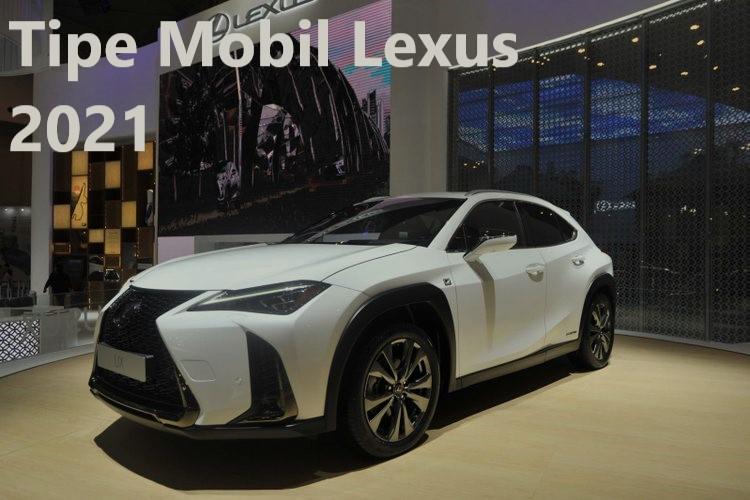 Tipe Mobil Lexus 2021
