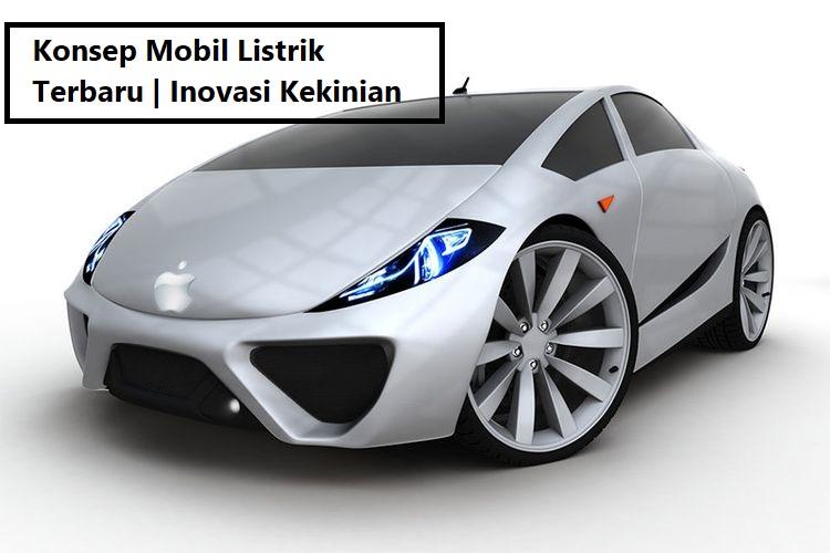 Konsep Mobil Listrik Terbaru Inovasi Kekinian