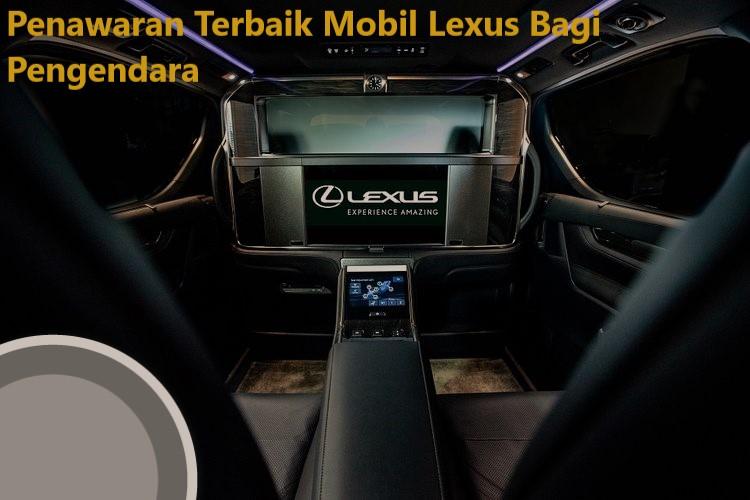 Penawaran Terbaik Mobil Lexus Bagi Pengendara