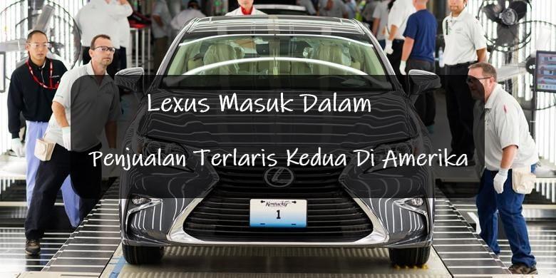 Lexus Masuk Dalam Penjualan Terlaris Kedua Di Amerika